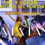 Fox & Codón, Críticos del Montón: Damien Chazelle
